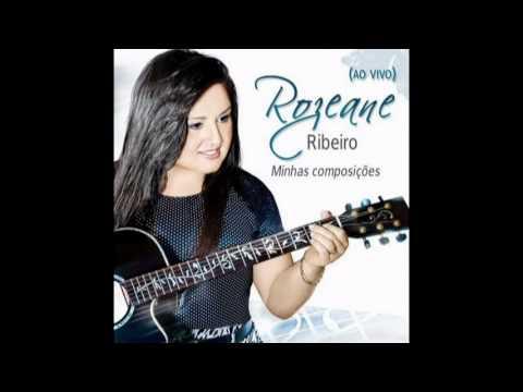 Rozeane Ribeiro - Deus contempla - CD Minhas composições