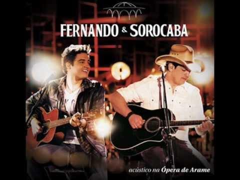 ( Nova ) - Fernando e Sorocaba -  O Cara - Acústico 2 - Ópera de Arame