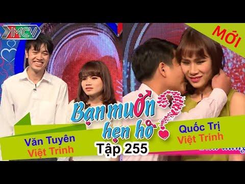 BẠN MUỐN HẸN HÒ | Tập 255 - FULL | Văn Tuyên - Việt Trinh | Quốc Trị - Việt Trinh | 200317