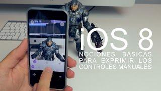 iOS 8 y los controles manuales en fotografía
