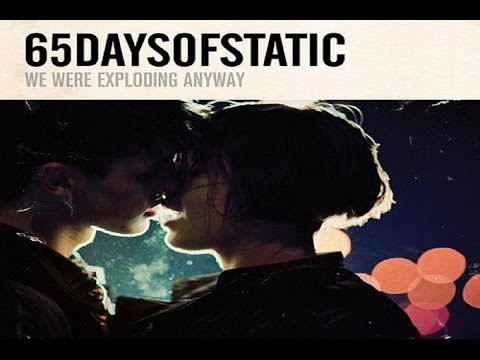 65daysofstatic - We Were Exploding Anyway [Full Album]