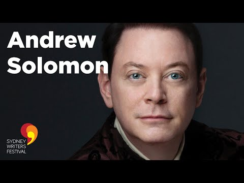 Andrew Solomon Opening Address at Sydney Writers' Festival