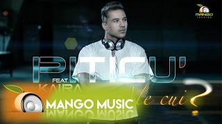 Piticu' feat Kaira - Ale Cui ? (Official Video HD)