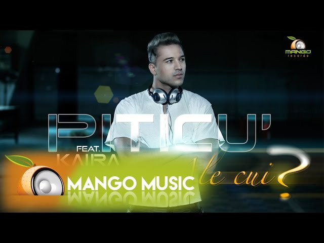 Piticu' feat Kaira - Ale Cui ? ( Official Video HD )