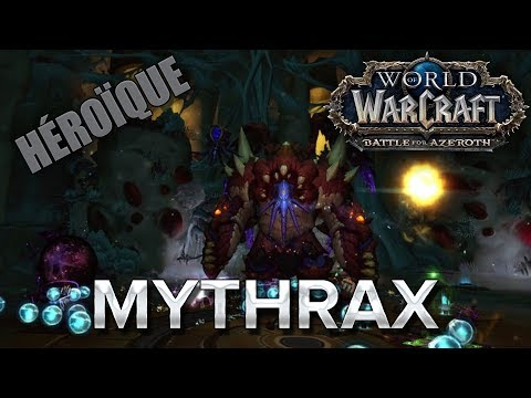 WoW BFA #33 : Mythrax HM