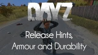 DayZ — Standalone Release Hints, Armour and Durability!