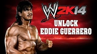 WWE 2K14 How To Easily Unlock Eddie Guerrero