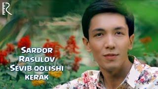 Превью из музыкального клипа Сардор Расулов - Севиб колиши керак