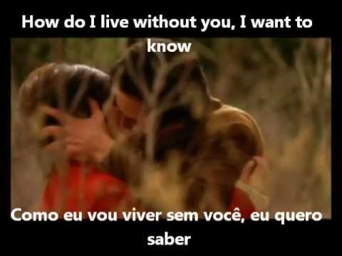 How do I live without you - LeAnn Rimes (legendado)