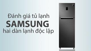 Đánh giá tủ lạnh Samsung hai dàn lạnh độc lập | Điện máy XANH