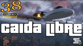 GTA 5 - GTA V Caida Libre Let's Play Walkthrough Part 38 EP 38 HD 1080p