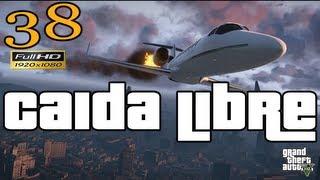 GTA 5 - GTA V Caida Libre Let's Play Walkthrough Part 38 EP 38 HD 1080p