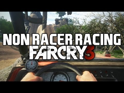 Non-Racer Racing | Far Cry 3 | Tools of Destruction
