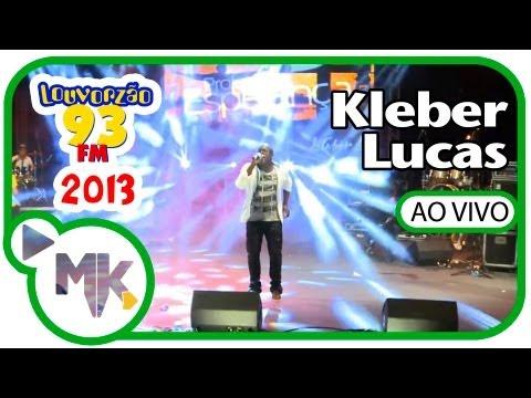 Kleber Lucas - VÍDEO OFICIAL LOUVORZÃO 2013 HD- Te Agradeço, Meu alvo, Vou Deixar Na Cruz