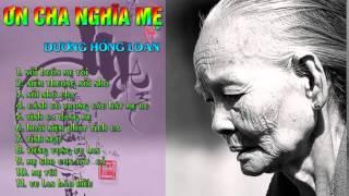 Ơn Cha Nghĩa Mẹ - Dương Hồng Loan | Những Ca Khúc Hay Nhất | Cảm Động Nhất Về Mẹ Cha