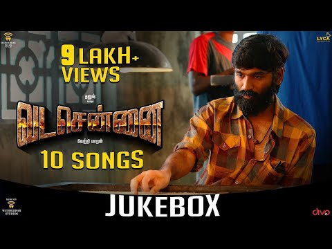 VADACHENNAI - Official Jukebox : Dhanush