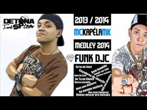 MC Kapela MK - Medley Foda Com Todas As Músicas 2012/2014 ( Funk DJC )