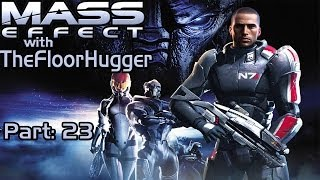#TBT MassEffect 1 with @TheFloorHuger Part 23