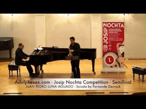 Adolphesax com Josip Nochta JUAN PEDRO LUNA AGUDO Sonata by Fernande Decruck