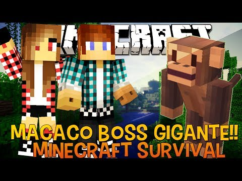 Minecraft Survival Ep.61 - Macaco Boss GIGANTE!!