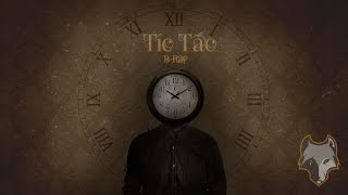 [Lyric HD] Tíc Tắc - B-Ray (Prod. by Omito Beats)
