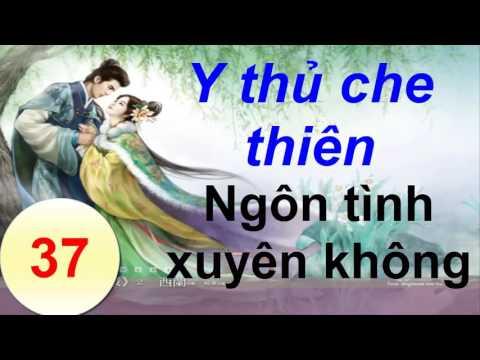 Y thủ che thiên -Ngôn tình xuyên không - Truyện ngôn tình Audio - Phần 37