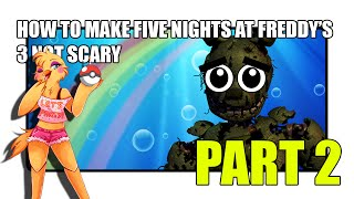 How To Make Five Nights At Freddy's 3 Not Scary! FNAF 3