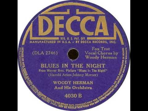Woody Herman & His Orch. (W.H.). Blues In The Night (Decca 4030B, 1941)