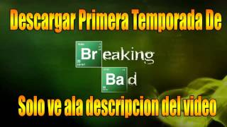 Descargar Breaking Bad Temporada 1 Completa