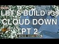 Lets Play Tuesdays - Let's Build in Minecraft- Cloud Down Part 2