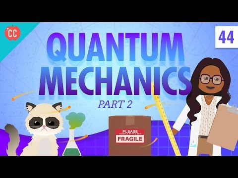 Quantum Mechanics - Part 2: Crash Course Physics #44