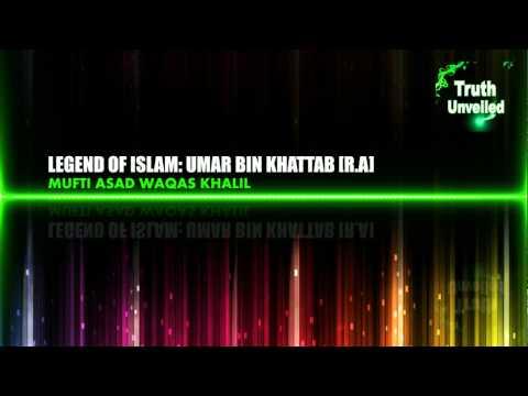 LEGEND OF ISLAM: Umar bin Khattab RA - Mufti Asad Waqas Khalil