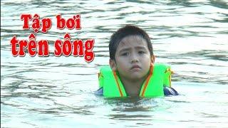 Bé Dương đi tập bơi tại sông Bưởi, Kênh Em Bé ✅