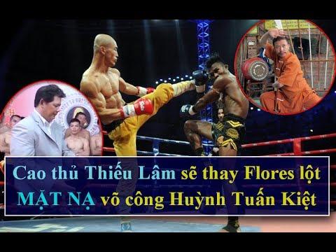 Cao Thủ Thiếu Lâm Thay Flores Lật MẶT NẠ Công Phu Huỳnh Tuấn Kiệt
