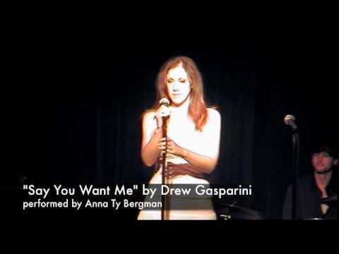Anna Ty Bergman sings Say You Want Me by Drew Gasparini