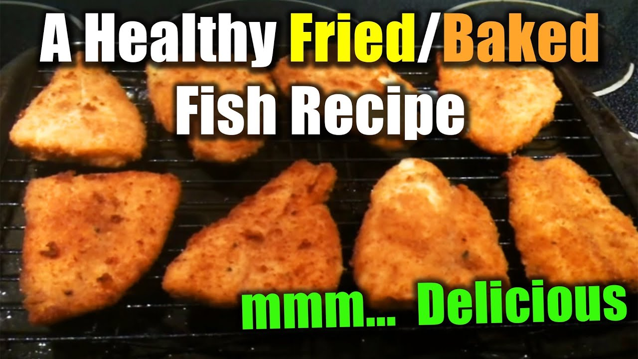 How to cook a delicious fried baked fish easy recipe for How to make baked fish