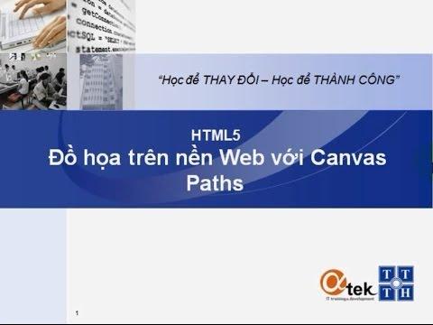 Bài 8. HTML5 Đồ họa trên nền Web với Canvas_Paths.