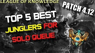 Top 5 Best Junglers For Solo Queue Patch 4.12 League