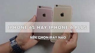 Thời điểm này nên mua iPhone 6s hay iPhone 6 Plus đây ???