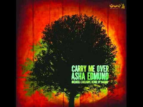 Asha Edmund - Carry me over (HQ Sound)