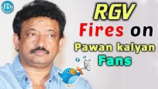 Twitter Battle : RGV Slams Pawan Kalyan Fans