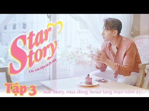 [Phim Ngắn Star Story-Isaac]Tập 3 - Liên tục