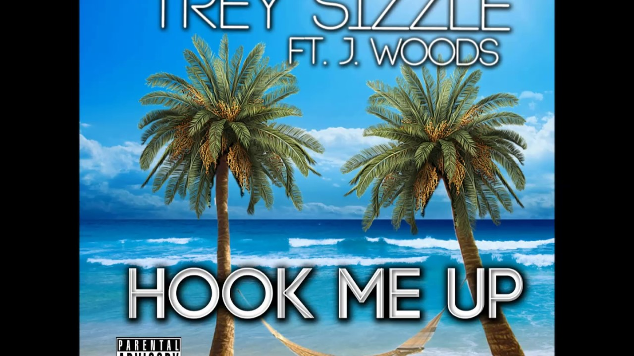 hook me up trey sizzle Want to know how to hook up with a girl, be it a friend or a girl you just met use these tips to recognize the right girl and do the right thing.