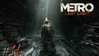 Metro: Last Light. Серия 16 - Встреча с черным.