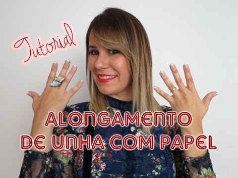 Tutorial: Alongamento de Unhas com Papel