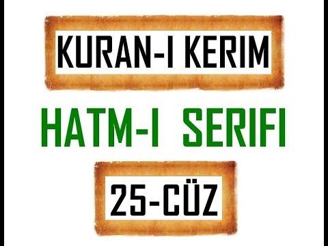 Kuran-i Kerim HATM-İ ŞERİFİ- 25 CÜZ  ***KURAN.gen.tr----KURAN.gen.tr***