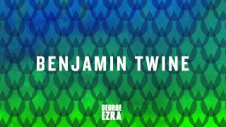 George Ezra - Benjamin Twine [Official Audio]