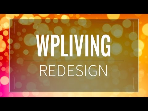 Notes on the WPLiving redesign