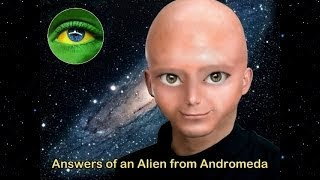 118 ANSWERS OF AN ALIEN FROM ANDROMEDA