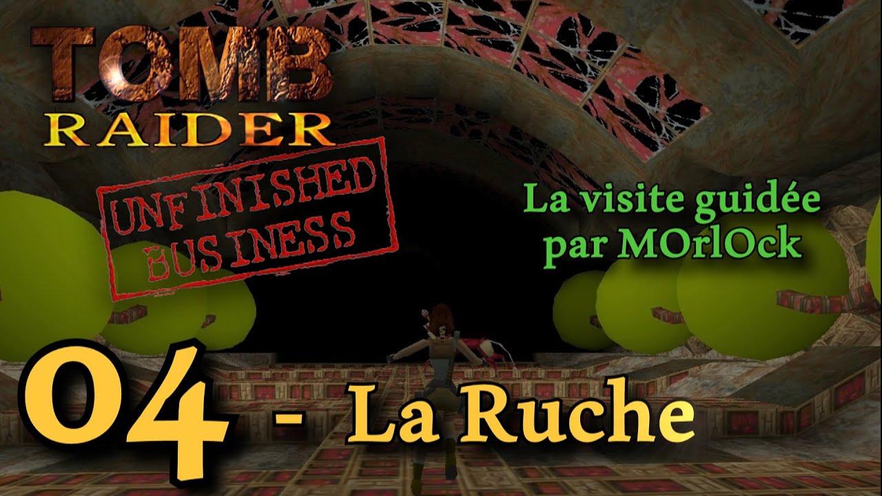 Tomb Raider Unfinished Business - 04 - La Ruche [Solution] [No Meds]